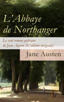 L'Abbaye de Northanger - Le seul roman gothique de Jane Austen (L'édition intégrale) [Pdf/ePub] eBook