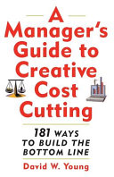 A Manager's Guide to Creative Cost Cutting