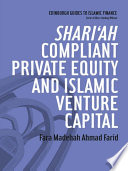 Shari'ah Compliant Private Equity and Islamic Venture Capital
