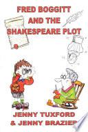 Fred Boggitt and the Shakespeare Plot Book Online