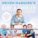 Neven Maguire   s Complete Baby and Toddler Cookbook