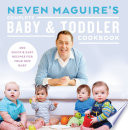 """Neven Maguire's Complete Baby and Toddler Cookbook: 200 Quick and Easy Recipes For Your New Baby"" by Neven Maguire"