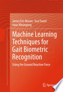 Machine Learning Techniques for Gait Biometric Recognition Book