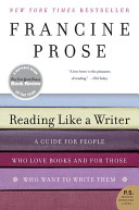 Book cover of Reading like a writer : a guide for people who love books and for those who want to write them