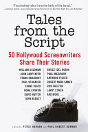 Book cover of Tales from the script : 50 Hollywood screenwriters share their stories