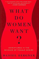 Book cover of What do women want? : adventures in the science of female desire