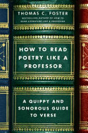 Book cover of How to read poetry like a professor : a quippy and sonorous guide to verse