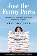 Book cover of Just the funny parts : ... and a few hard truths about sneaking into the Hollywood boys' club