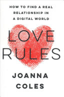 Book cover of Love rules : how to find a real relationship in a digital world