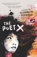 Book cover of The poet X : a novel