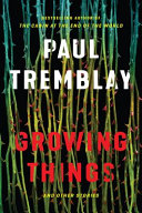 Book cover of Growing things : and other stories
