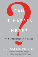 Book cover of Can it happen here? : authoritarianism in America