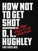 Book cover of How not to get shot : and other advice from white people