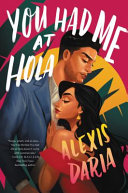 Book cover of You had me at hola : a novel