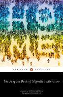 Book cover of The Penguin book of migration literature : departures, arrivals, generations, returns