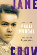 Book cover of Jane Crow : the life of Pauli Murray