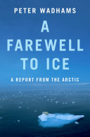 Book cover of A farewell to ice : a report from the Arctic