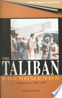 The Taliban phenomenon. Afghanistan 1994-1997 With an Afterword Covering Major Events since 1997