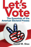Book cover of Let's vote : the essentials of the American electoral process