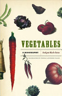 Book cover of Vegetables : a biography