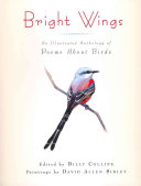 Book cover of Bright wings : an illustrated anthology of poems about birds