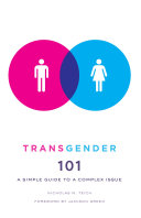 Book cover of Transgender 101 : a simple guide to a complex issue
