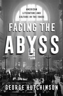 Book cover of Facing the abyss : American literature and culture in the 1940s