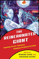 Book cover of The reincarnated giant : an anthology of twenty-first-century Chinese science fiction