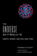 Book cover of The universe as it really is : Earth, space, matter, and time