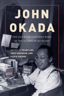 Book cover of John Okada : the life & rediscovered work of the author of No-no boy