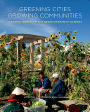 Book cover of Greening cities, growing communities : learning from Seattle's urban community gardens