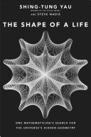 Book cover of The shape of a life : one mathematician's search for the universe's hidden geometry