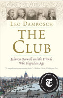 Book cover of The Club : Johnson, Boswell, and the friends who shaped an age