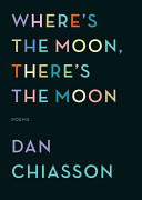 Book cover of Where's the moon, there's the moon : poems