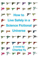 Book cover of How to live safely in a science fictional universe