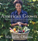 Book cover of American grown : the story of the White House kitchen garden and gardens across America