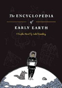 Book cover of The encyclopedia of early earth : a graphic novel