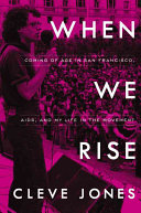 Book cover of When we rise : my life in the movement
