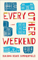 Book cover of Every other weekend : a novel
