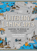 Book cover of Literary landscapes : charting the worlds of classic literature