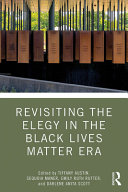 Book cover of Revisiting the elegy in the Black Lives Matter era