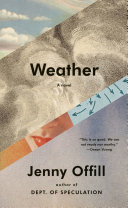 Book cover of Weather : a novel