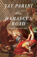 Book cover of The Damascus Road : a novel of Saint Paul