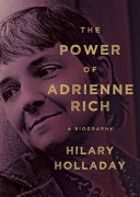 Book cover of The power of Adrienne Rich : a biography