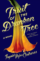 Book cover of Fruit of the drunken tree : a novel