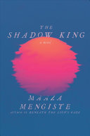 Book cover of The shadow king : a novel