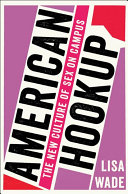 Book cover of American hookup : the new culture of sex on campus