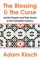 Book cover of The blessing and the curse : the Jewish people and their books in the twentieth century