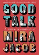 Book cover of Good talk : a memoir in conversations