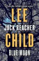 Book cover of Blue moon : a Jack Reacher novel